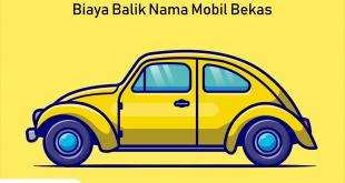 Berapa Biaya Balik Nama Mobil